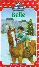 Belle : Breyer Stablemates by J. Elizabeth…