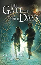 Gate of Days by Guillaume Prevost