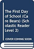 Sonia Sander: The First Day of School (Care Bears) (Scholastic Reader Level 2)