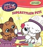 Inches, Alison: Super Stylish Pets (Littlest Pet Shop)