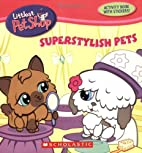 Super Stylish Pets (Littlest Pet Shop) by…