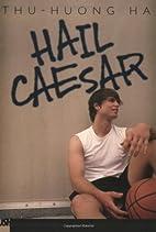 Hail Caesar (Push) by Thu Huong Ha