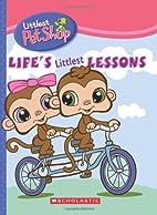 Life's Littlest Lessons (Littlest Pet…