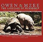 Owen & Mzee: Language Of Friendship by…