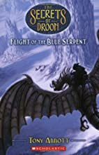 Flight of the Blue Serpent by Tony Abbott