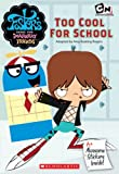 Rogers, Amy Keating: Too Cool For School (Foster's Home For Imaginary Friends Juni)