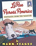Teague, Mark: LaRue Across America: Postcards From the Vacation (LaRue Books)