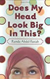 Abdel-Fattah, Randa: Does My Head Look Big In This?