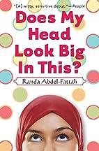 Does My Head Look Big In This? by Randa…
