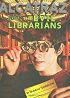 Alcatraz Versus The Evil Librarians by&hellip;