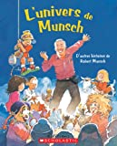 Munsch, Robert N.: L&#39;univers de Munsch