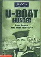 U-boat Hunter (My Story) by Bryan Perrett