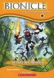 Greg Farshtey: BIONICLE: Le defi des Hordika - La ou l'aventure commence... (French edition)