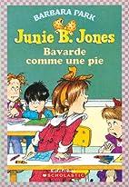 Junie B. Jones, Bavarde comme une pie