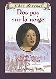 Matas, Carol: Des Pas Sur La Neige: Isabelle Scott a la Riviere Rouge, Terre de Rupert, 1815 (Cher Journal) (French Edition)