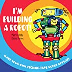 I'm Buildin' Me a Robot (An Amazing Pull-The…