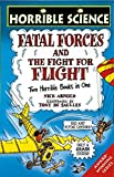 Arnold, Nick: Fatal Forces: AND The Fight for Flight: Two Horrible Books in One (Horrible Science)