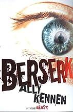 Berserk by Ally Kennen