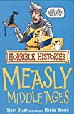 Terry Deary: The Measly Middle Ages (Horrible Histories) (Horrible Histories) (Horrible Histories)