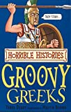 Terry Deary: The Groovy Greeks (Horrible Histories) (Horrible Histories) (Horrible Histories)