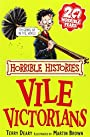 The Vile Victorians (Horrible Histories) (Horrible Histories) (Horrible Histories) - Deary Terry