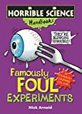Arnold, Nick: Famously Foul Experiments (Horrible Science Handbooks)
