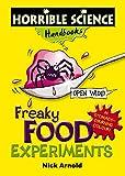 Arnold, Nick: Freaky Food Experiments (Horrible Science Handbooks)