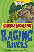 Raging Rivers (Horrible Geography) by Anita…