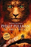Pullman, Philip: The Amber Spyglass (His Dark Materials, Book 3)