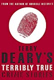 Deary, Terry: Terribly true crime stories