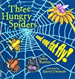 Bentley, Dawn: Three Hungry Spiders