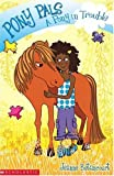 Betancourt, Jeanne: A Pony in Trouble (Pony Pals)