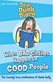 Jim Benton: When Bad Clothes Happen to Good People (Dear Dumb Diary)