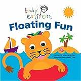 Aigner-Clark, Julie: Floating Fun (Baby Einstein) (Baby Einstein)