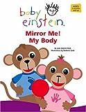 Aigner-Clark, Julie: Mirror Me! My Body (Baby Einstein) (Baby Einstein)
