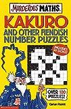 Poskitt, Kjartan: Kakuro and Other Fiendish Number Puzzles (Murderous Maths)