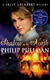 Philip Pullman: The Shadow in the North (Sally Lockhart Quartet) (Sally Lockhart Quartet) (Sally Lockhart Quartet)