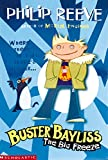 Reeve, Philip: The Big Freeze (Buster Bayliss)