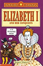 Elizabeth I and Her Conquests by Margaret…