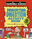 Arnold, Nick: Disgusting Digestion Sticker-Activity Book (Horrible Science)
