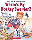 Tibo, Gilles: Where's My Hockey Sweater?