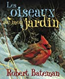 Bateman, Robert: Les Oiseaux de Mon Jardin (French Edition)