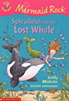 Spirulina and the Lost Whale (Mermaid Rock)…
