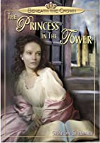 The Princess in the Tower (Beneath the…