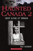 Haunted Canada 2 : True Tales of Terror by…