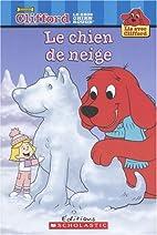 Clifford: Le Chien de neige by Norman…