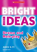 Drama and Role-play (New Bright Ideas) by…