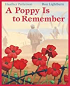 A Poppy is to Remember by Heather; Lightburn…