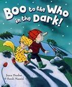 Boo to the Who in the Dark! / Joyce Dunbar &…