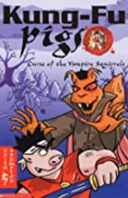 Curse of the Vampire Squirrels (Kung Fu…